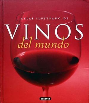 Atlas Ilustrado De Vinos Del Mundo - Susaeta Ediciones