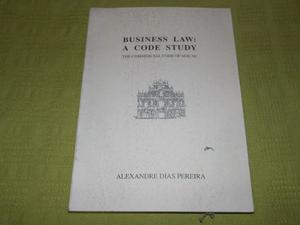 Business Law: A Code Study - Alexandre Dias Pereira