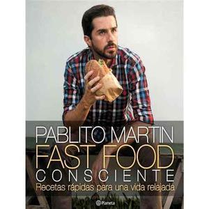 Libro Fast Food Consciente, De Martin Pablito Telefe