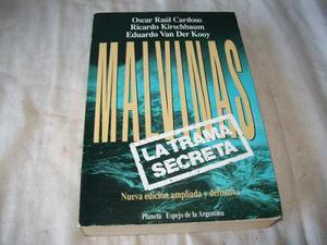 Malvinas · La Trama Secreta. Cardoso Kirschbaum Van Der Koy