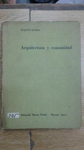 Arquitectura Y Comunidad. Siegfried Giedion. Ed Nueva