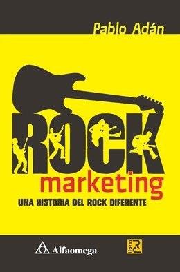 Libro Rock Marketing - Una Historia Del Rock Diferente