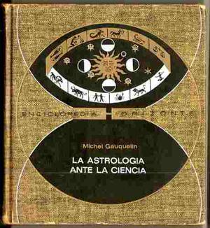 Michel Gauquelin - La Astrologia Ante La Ciencia