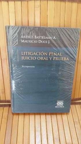 Litigacion Penal Juicio Oral Y Prueba. Baytelman /duce
