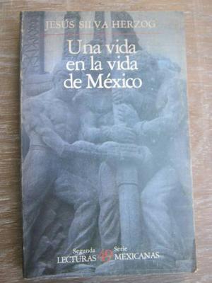 Jesús Silva Herzog - Una Vida En La Vida De México