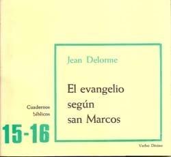 El Evangelio Según San Marcos - Delorme, Jean