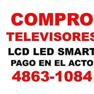 COMPRO TELEVISORES LCD LED EN EL ACTO TE: