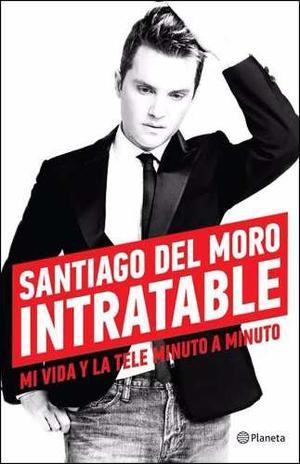Santiago Del Moro, Intratable, Libro