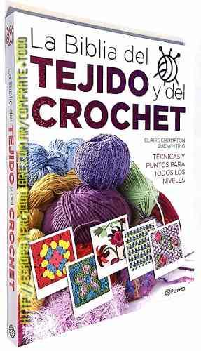 Libro: La Biblia Del Tejido Y Del Crochet - Ed.  Planeta