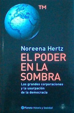 El Poder En La Sombra Hertz Noorena Planeta
