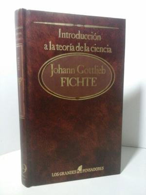 Introducción A La Teoría De La Ciencia. J. G. Fichte