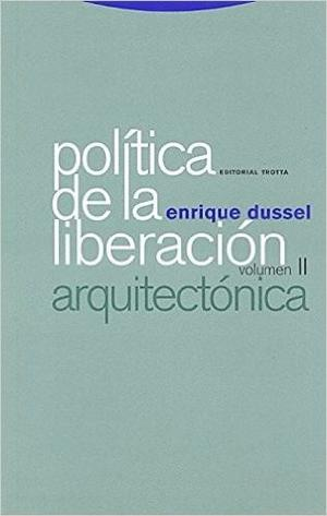 Política De La Liberación Volumen 2 - E. Dussel - Trotta