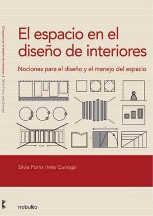 El Espacio En El Diseño De Interiores Silvia Porro