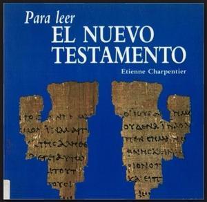 Para leer el Nuevo Testamento. Etienne Charpentier