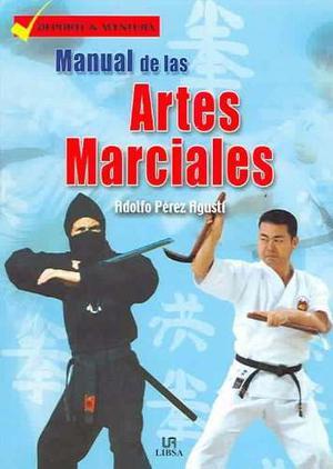 Manual De Las Artes Marciales - Adolfo Agusti - Libsa