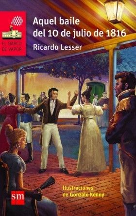 Aquel baile del 10 de julio de , Ricardo Lesser, ed. Sm.
