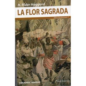 La flor sagrada, Rider Haggard, Ed. Abraxas. Quattermain 7.