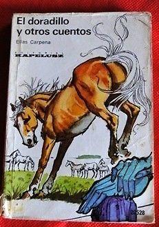 EL DORADILLO Y OTROS CUENTOS ELÍAS CARPENA ED. KAPELUSZ