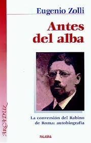 Antes Del Alba Zolli Si Tu Le Dejas La Iglesia Agape Libro