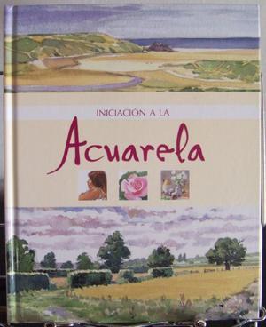 Iniciación A La Acuarela. Editorial Parragón