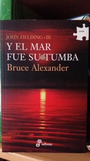 """VENDO EL LIBRO """"Y EL MAR FUE SU TUMBA"""" DE BRUCE ALEXANDER."""