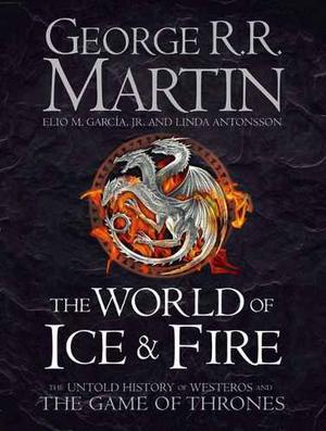 World Of Ice & Fire, The (George R. R. Martin)