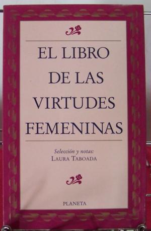 El libro de las virtudes femeninas, Laura Taboada, Planeta