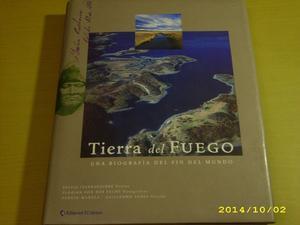 TIERRA DEL FUEGO - UNA BIOGRAFIA DEL FIN DEL MUNDO