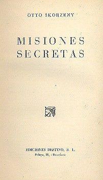 Otto Skorzeny- Misiones secretas