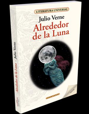 Alrededor de la luna, Julio Verne, Editorial Fontana.