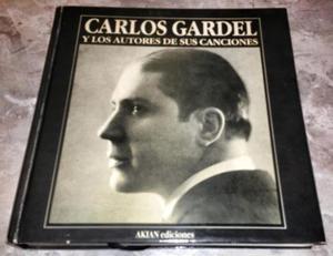 Carlos Gardel y los Autores de sus Canciones. Libros nuevos,