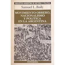 Baily-Movimiento obrero, nacionalismo y política en la
