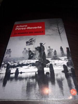 La Sombra Del Águila Arturo Perez Reverte NUEVO