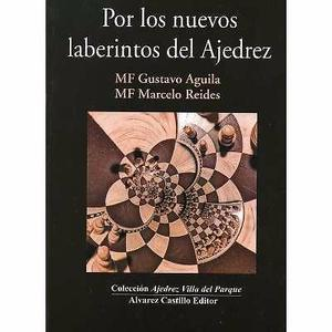 Por los nuevos laberintos del Ajedrez, Ed. Alvarez Castillo.