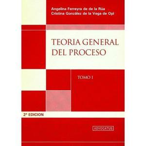 Teoría General Del Proceso. Tomo 1 Y 2. De La Rúa/opl.