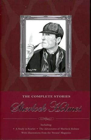 The Complete Stories - Sherlock Holmes