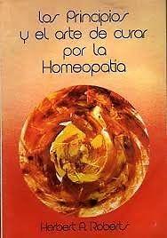 Roberts-Los principios y el arte de curar por la homeopatía