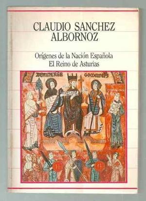 Sanchez Albornoz- Origenes de la nación Española