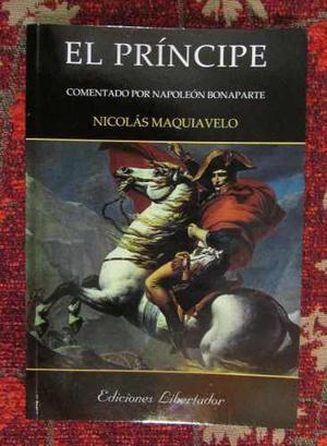 El Príncipe Nicolás Maquiavelo Comentado Por Bonaparte