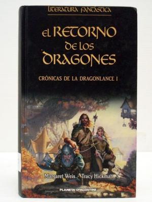 El retorno de los dragones, Weis y Hickman, Planeta. Usado.
