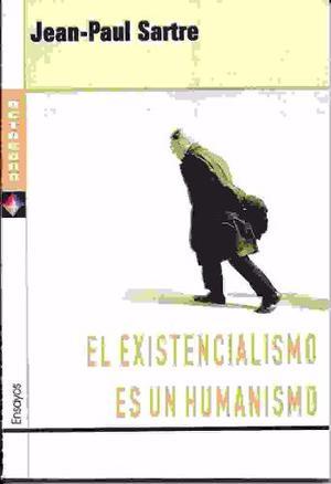 El Existencialismo Es Un Humanismo - Jean Paul Sartre Nuevo!