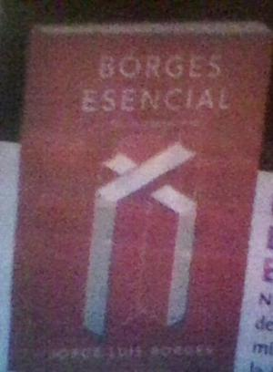 BORGES ESENCIAL.Edición Rae/Jorge Luis Borges