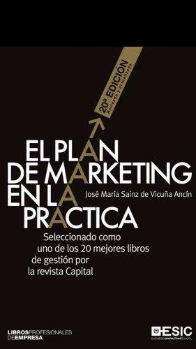 El Plan De Marketing En La Práctica. Sainz De Vicuña