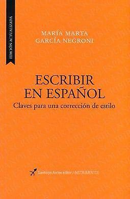Escribir en español, María Marta García Negroni, ed.