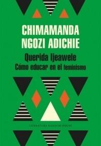 Querida Ljeawele Como Educar En El Feminismo - Sudamericana