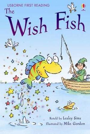The Wish Fish - Usborne First Reading - Level 1