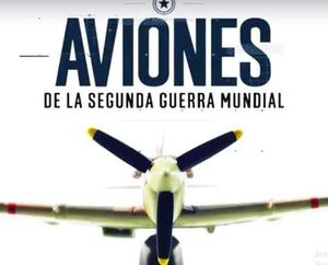 Coleccion Aviones De La Segunda Guerra Mundial La Nacion