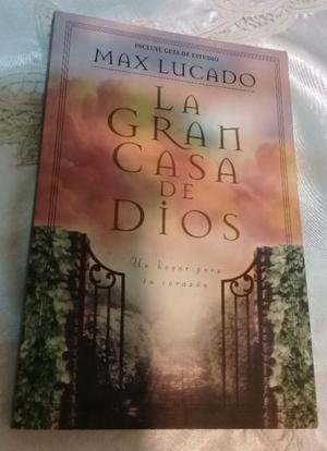 LIBRO LA GRAN CASA DE DIOS -MAX LUCADO