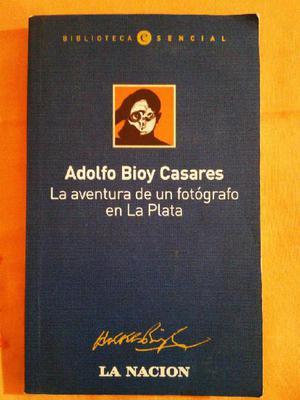 BIOY CASARES La Aventura de un Fotógrafo en La Plata.