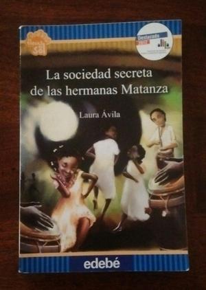 La Sociedad Secreta de las hermanas Matanza - Laura Ávila